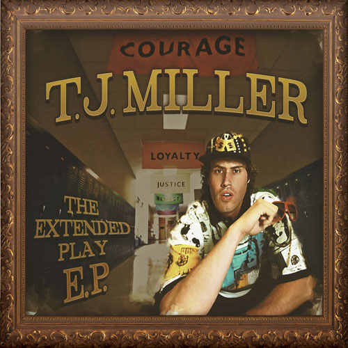 T.J. Miller: Extended Play EP