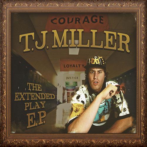 T.J. Miller: Extended Play EP